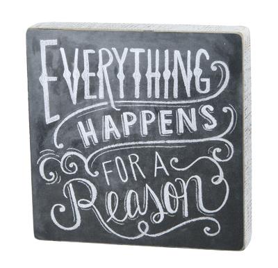 Everything happens for a reason - chalk sign